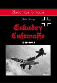"Książka ""Eskadry Luftwaffe 1939-1945"" - Chris Bishop"